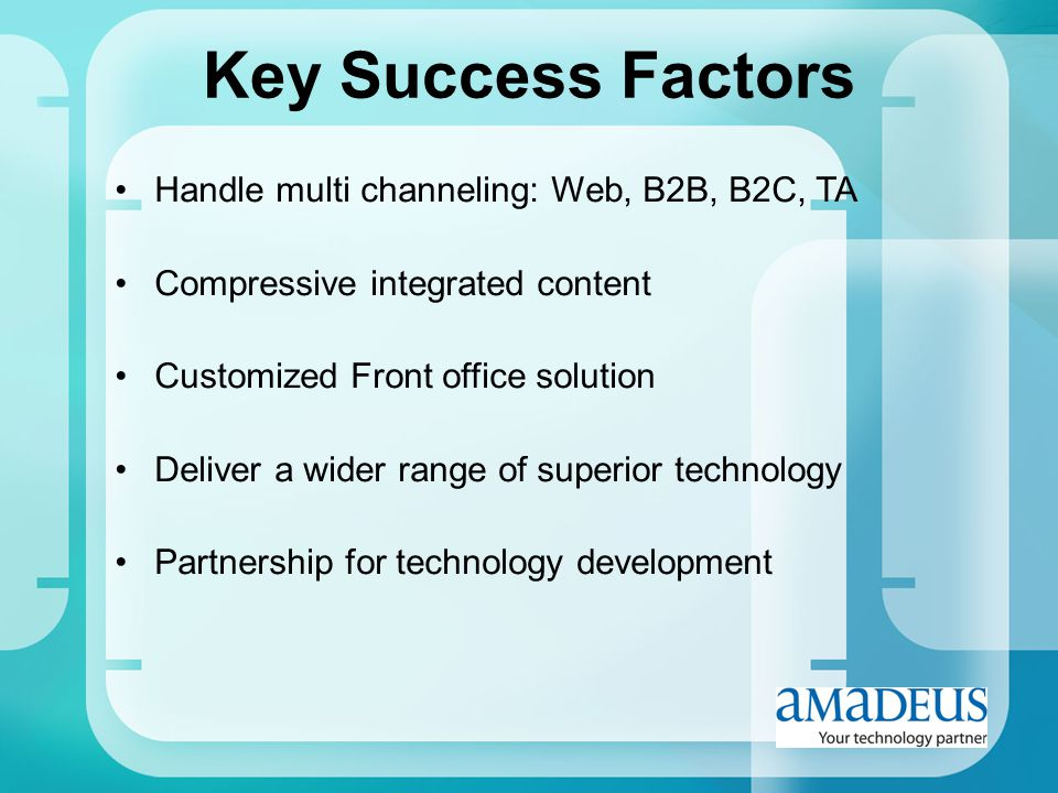 Handle multi channeling: Web, B2B, B2C, TA Compressive integrated content Customized Front office solution Deliver a wider range of superior technolog