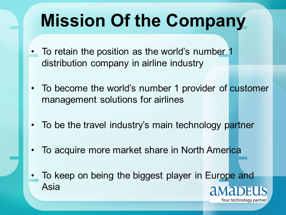 To retain the position as the worlds number 1 distribution company in airline industry To become the worlds number 1 provider of customer management s