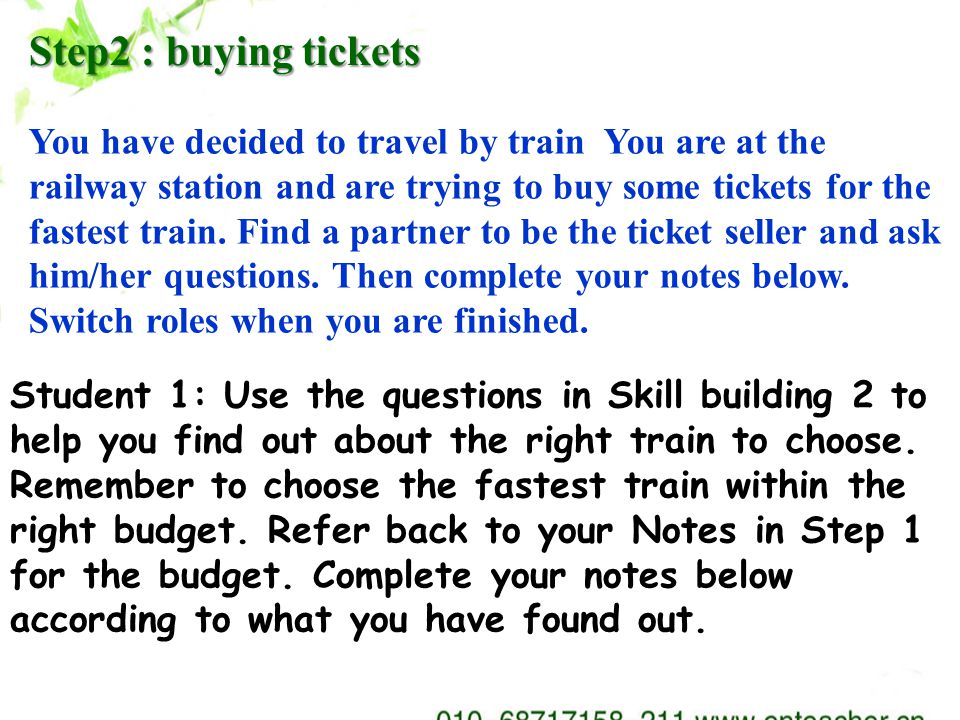 Step2 : buying tickets You have decided to travel by train You are at the railway station and are trying to buy some tickets for the fastest train.