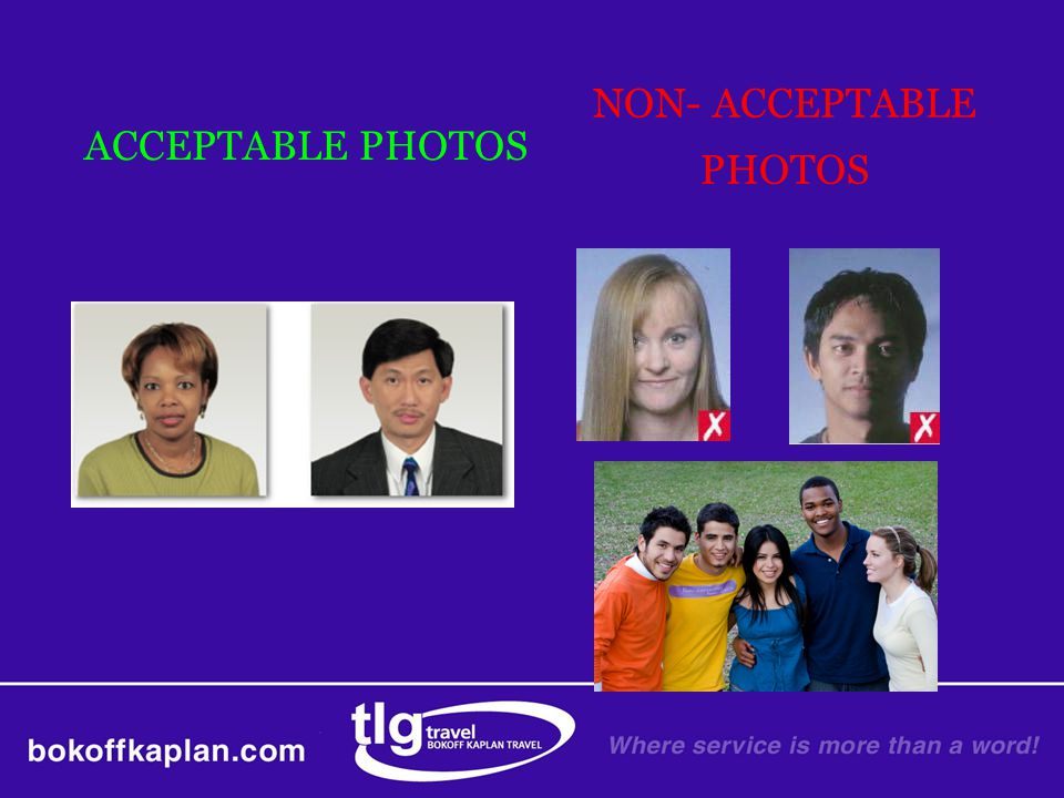 ACCEPTABLE PHOTOS NON- ACCEPTABLE PHOTOS