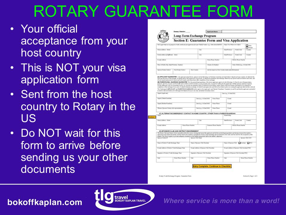 ROTARY GUARANTEE FORM Your official acceptance from your host country This is NOT your visa application form Sent from the host country to Rotary in t