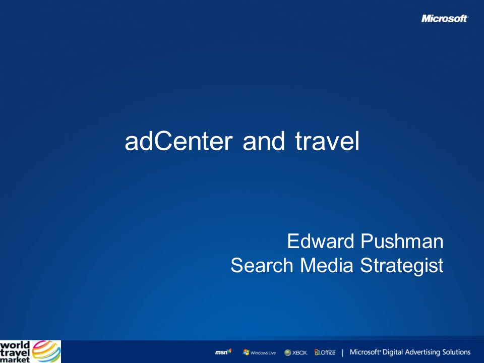 adCenter and travel Edward Pushman Search Media Strategist