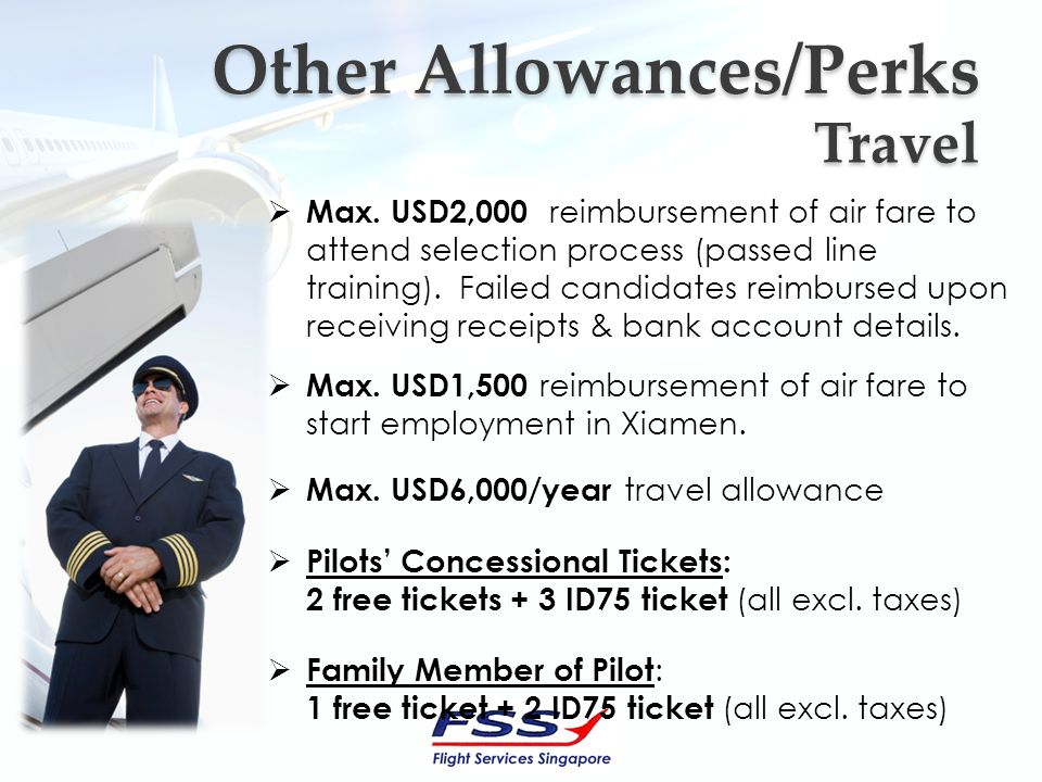 Max. USD2,000 reimbursement of air fare to attend selection process (passed line training).