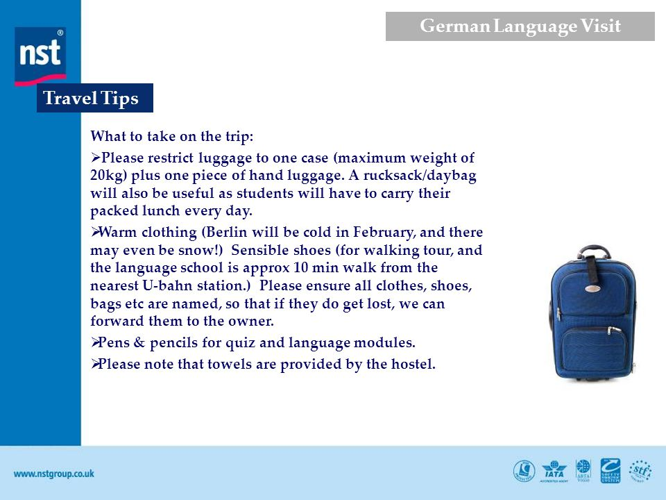 What to take on the trip: Please restrict luggage to one case (maximum weight of 20kg) plus one piece of hand luggage.