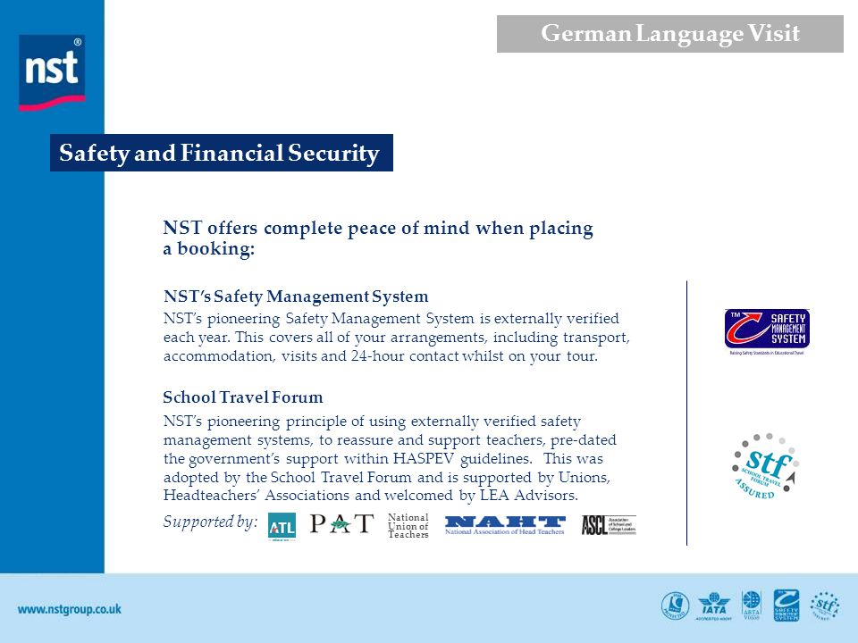 Safety and Financial Security NST offers complete peace of mind when placing a booking: NSTs pioneering Safety Management System is externally verifie