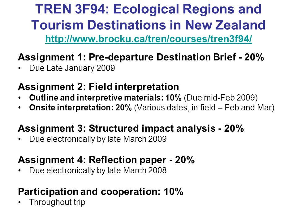 TREN 3F94: Ecological Regions and Tourism Destinations in New Zealand http://www.brocku.ca/tren/courses/tren3f94/ http://www.brocku.ca/tren/courses/tr