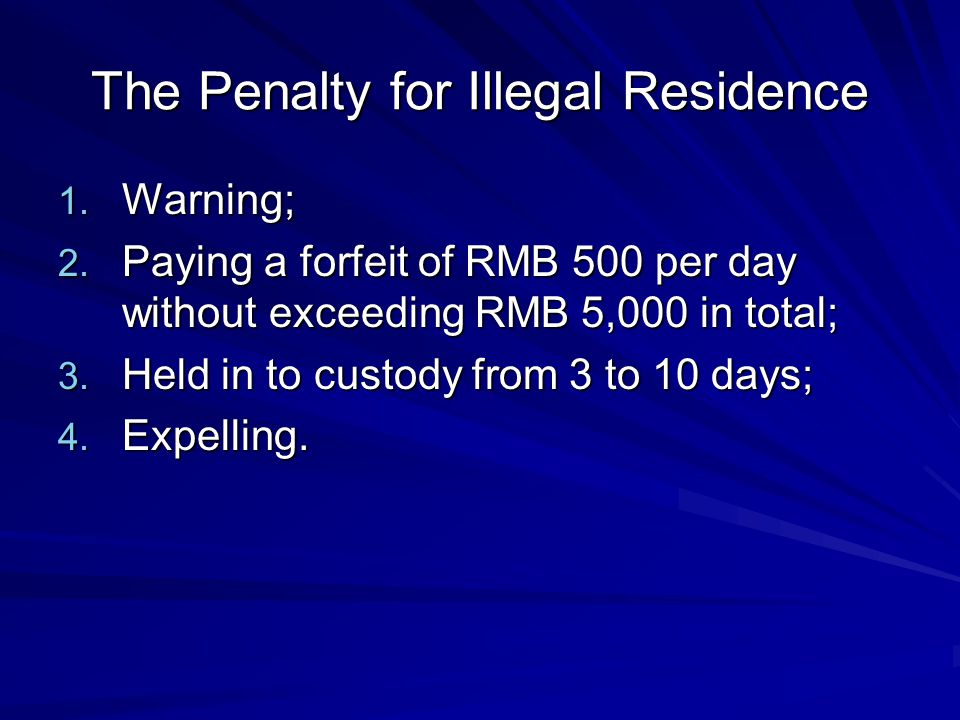 The Penalty for Illegal Residence 1. Warning; 2.
