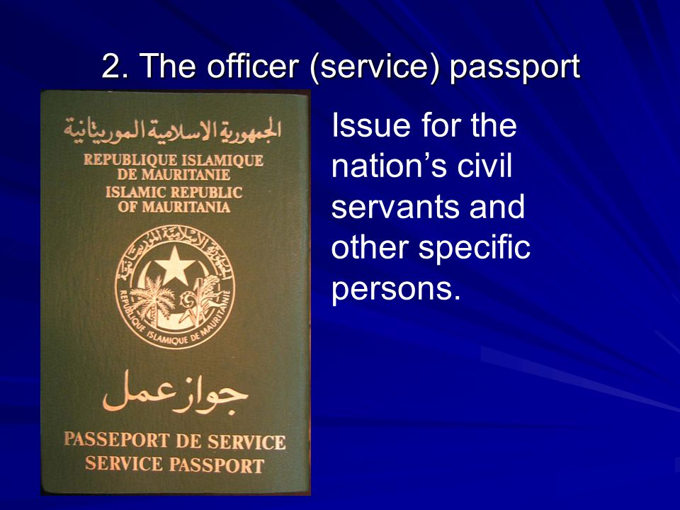 2. The officer (service) passport Issue for the nations civil servants and other specific persons.