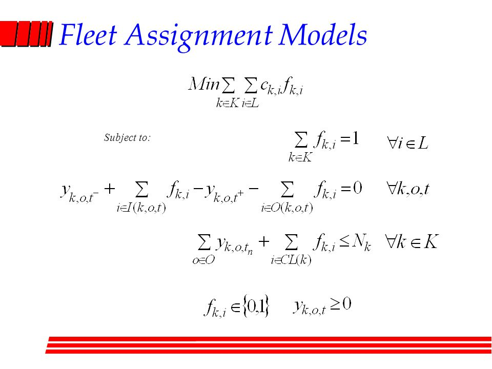 Fleet Assignment Models Subject to: