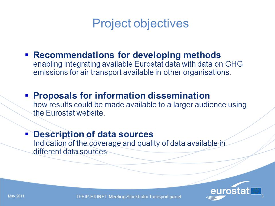 May 2011 TFEIP-EIONET Meeting Stockholm Transport panel 14 Input data: Aircraft databases Problem: No information that is linked to the emission data Limited number of aircraft types (in EMEP/EEA and SET) with respect to real world and in ProdA1 database