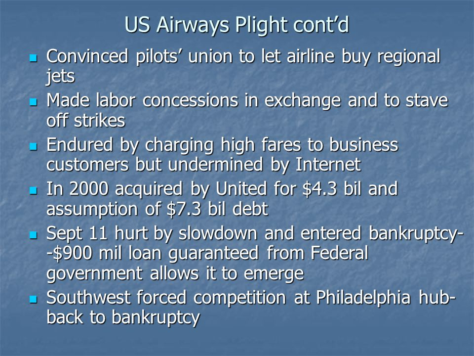 US Airways Plight contd Convinced pilots union to let airline buy regional jets Convinced pilots union to let airline buy regional jets Made labor con