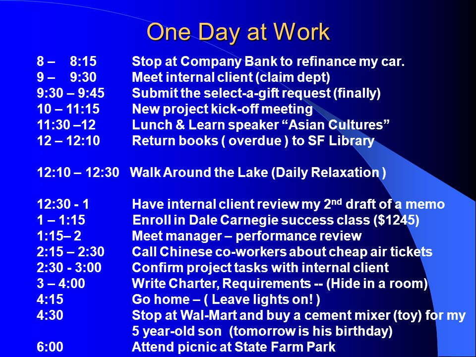 One Day at Work 8 – 8:15 Stop at Company Bank to refinance my car.