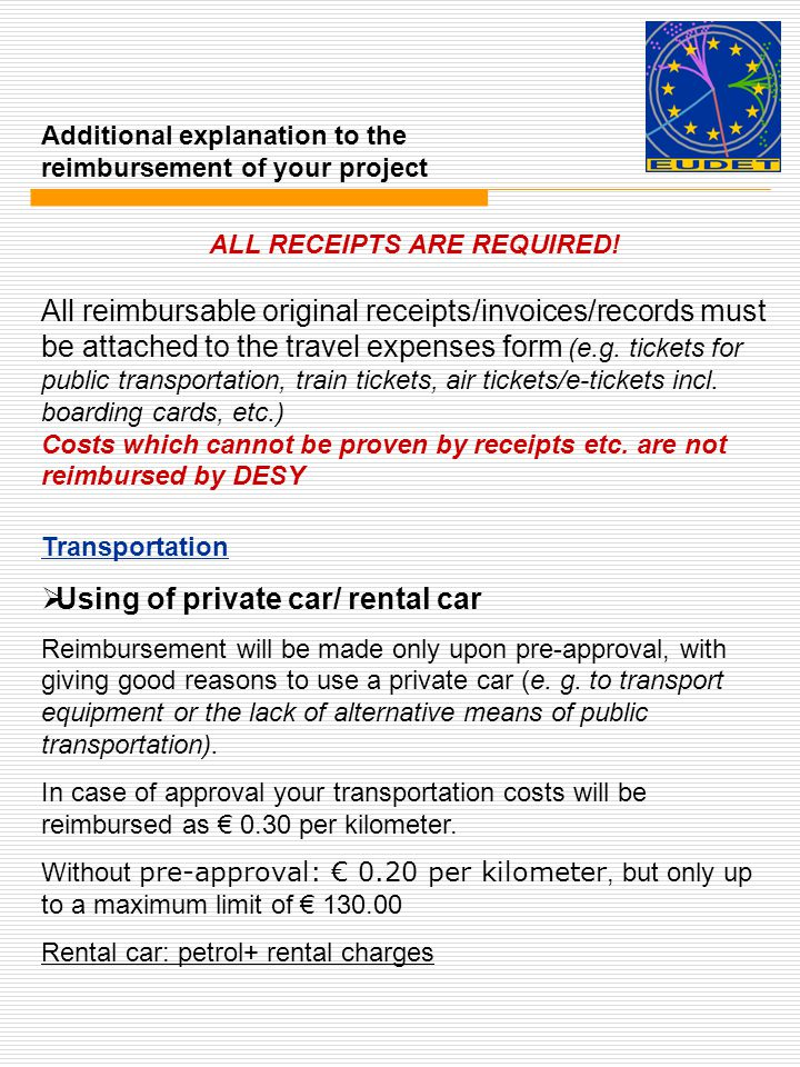 Transportation Using of private car/ rental car Reimbursement will be made only upon pre-approval, with giving good reasons to use a private car (e.