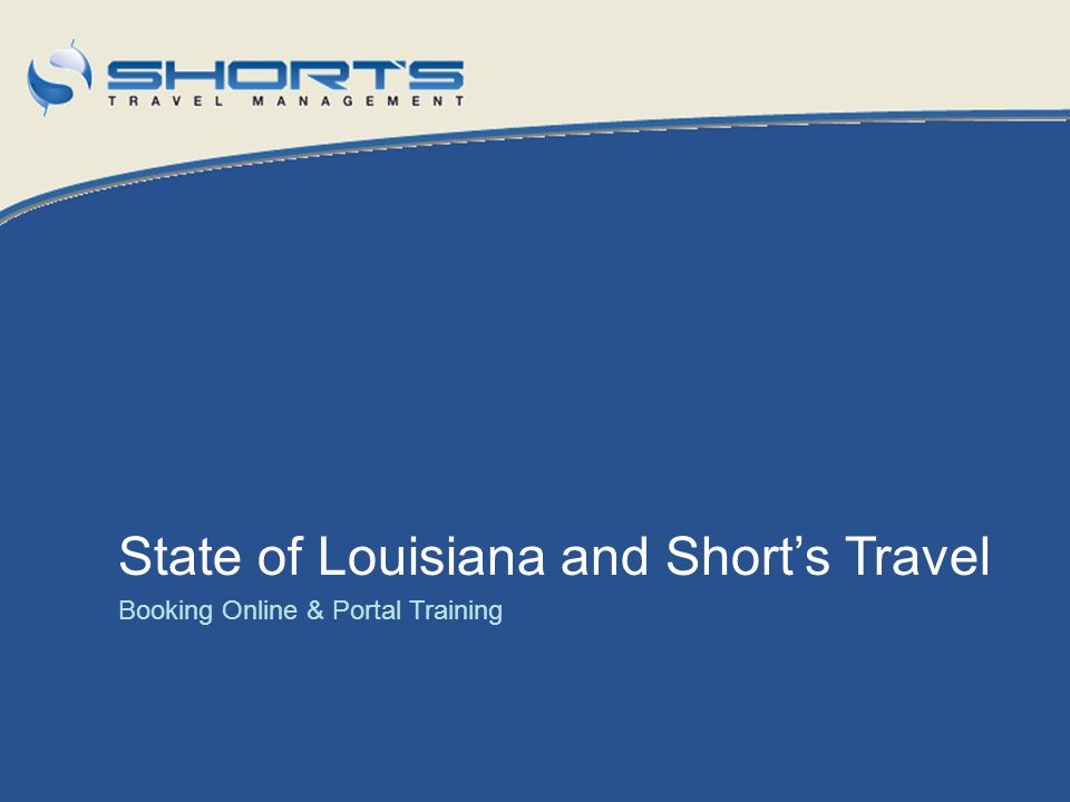 State of Louisiana and Shorts Travel Booking Online & Portal Training