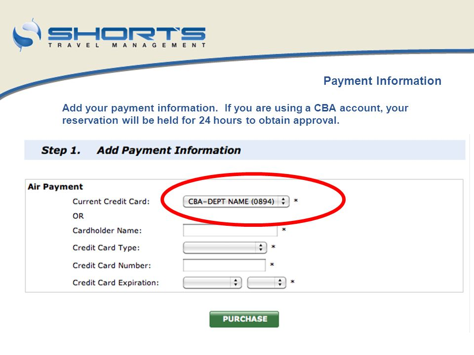 Add your payment information. If you are using a CBA account, your reservation will be held for 24 hours to obtain approval. Payment Information