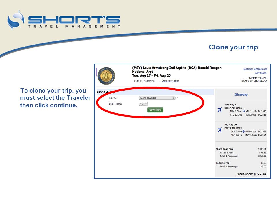 To clone your trip, you must select the Traveler then click continue. Clone your trip