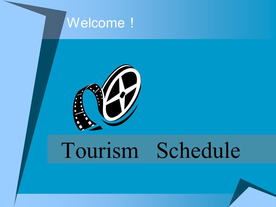 Welcome Tourism Schedule