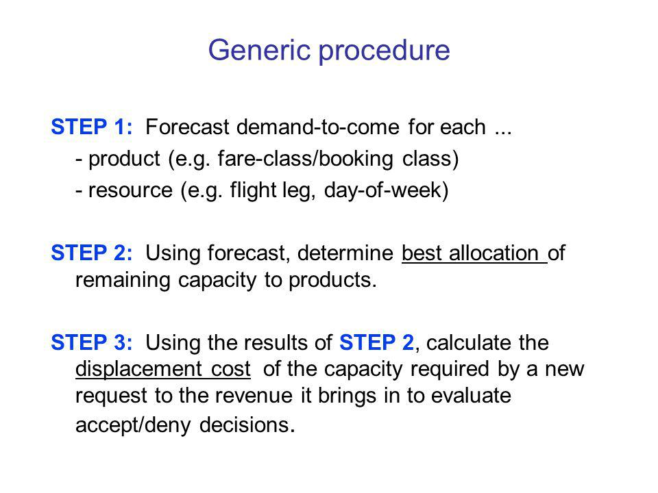 Generic procedure STEP 1: Forecast demand-to-come for each...