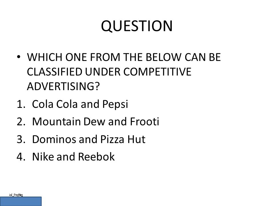 QUESTION WHICH ONE FROM THE BELOW CAN BE CLASSIFIED UNDER COMPETITIVE ADVERTISING.