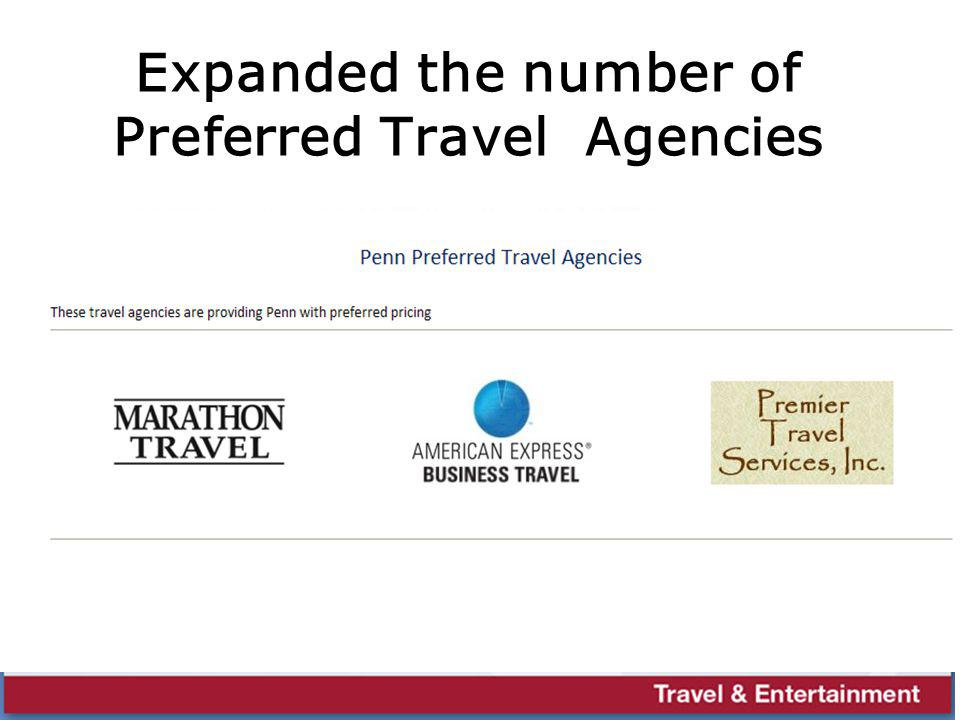 Expanded the number of Preferred Travel Agencies