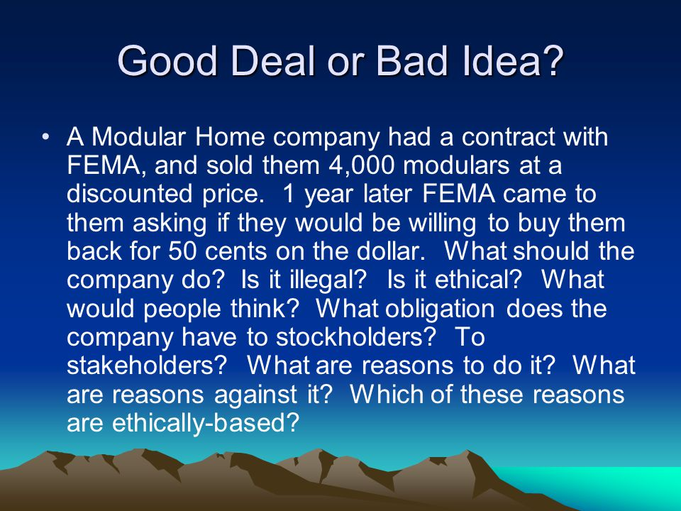 Good Deal or Bad Idea? A Modular Home company had a contract with FEMA, and sold them 4,000 modulars at a discounted price. 1 year later FEMA came to