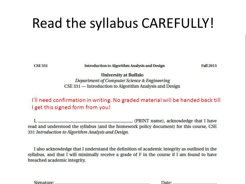 Read the syllabus CAREFULLY. Ill need confirmation in writing.