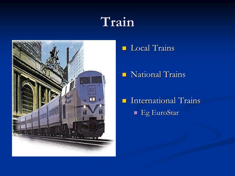 Train Local Trains National Trains International Trains Eg EuroStar