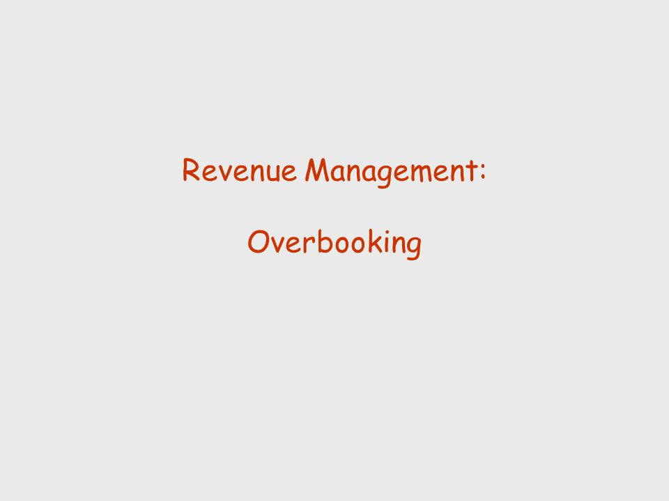 Revenue Management: Overbooking