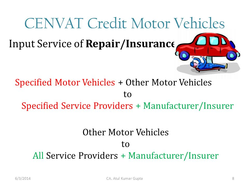 CENVAT Credit Motor Vehicles Input Service of Repair/Insurance Specified Motor Vehicles + Other Motor Vehicles to Specified Service Providers + Manufa