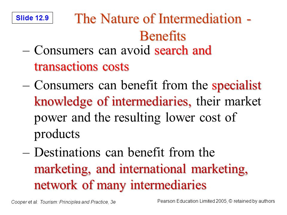 Slide 12.30 Cooper et al: Tourism: Principles and Practice, 3e Pearson Education Limited 2005, © retained by authors Tour Operators planning, arranging, marketing, & operatingTO are the business organizations engaged in planning, arranging, marketing, & operating vacation packages all sectorsTO work with all sectors of tourism industry They perform many functions: –Planning, Sales and reservations, Representatives /guides They organize and put together package trips and holidays.