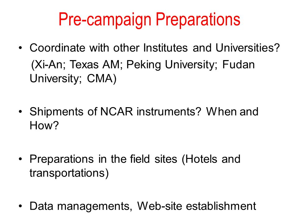Pre-campaign Preparations Coordinate with other Institutes and Universities? (Xi-An; Texas AM; Peking University; Fudan University; CMA) Shipments of