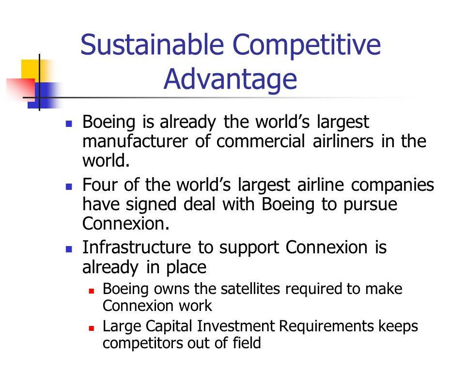 Sustainable Competitive Advantage Boeing is already the worlds largest manufacturer of commercial airliners in the world.