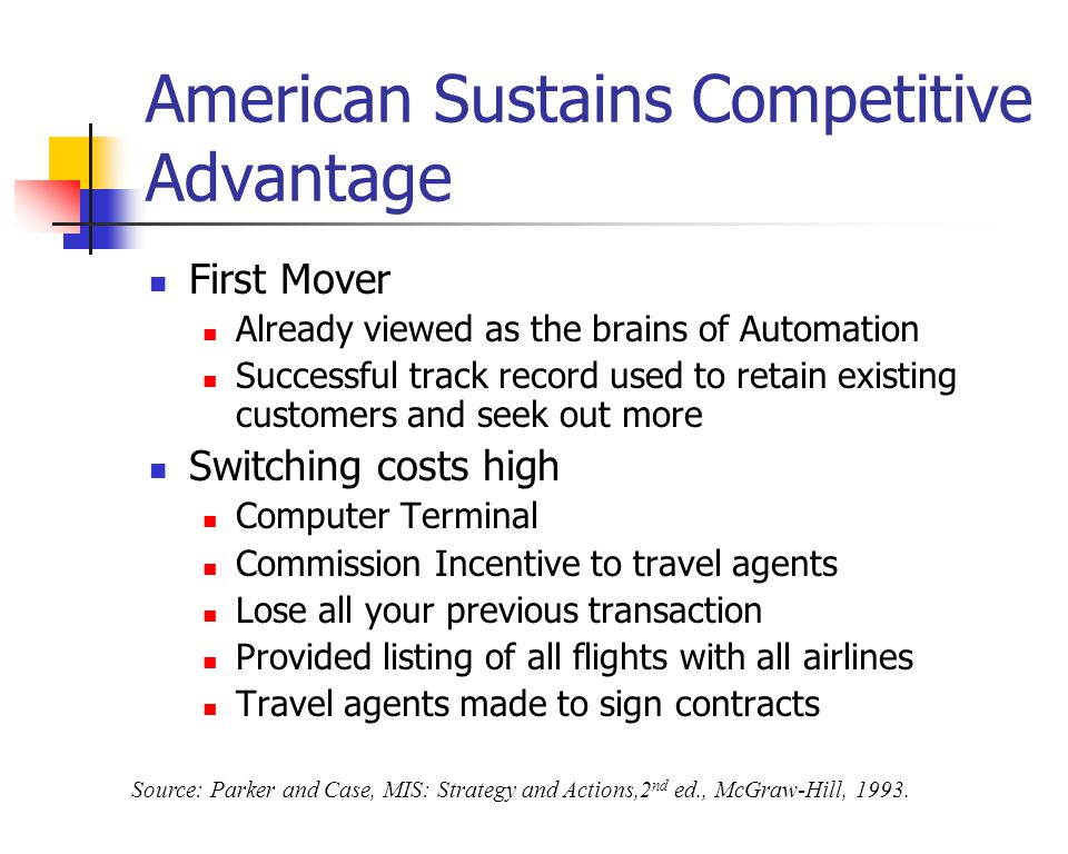 American Sustains Competitive Advantage First Mover Already viewed as the brains of Automation Successful track record used to retain existing custome