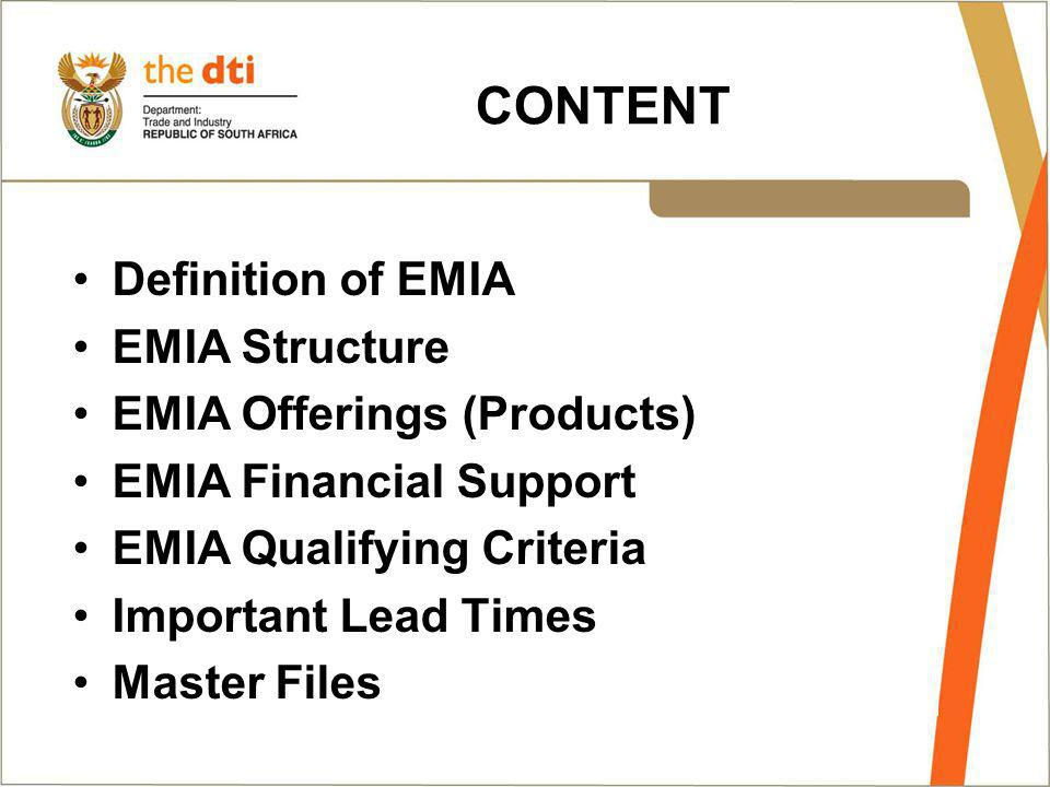 CONTENT Definition of EMIA EMIA Structure EMIA Offerings (Products) EMIA Financial Support EMIA Qualifying Criteria Important Lead Times Master Files