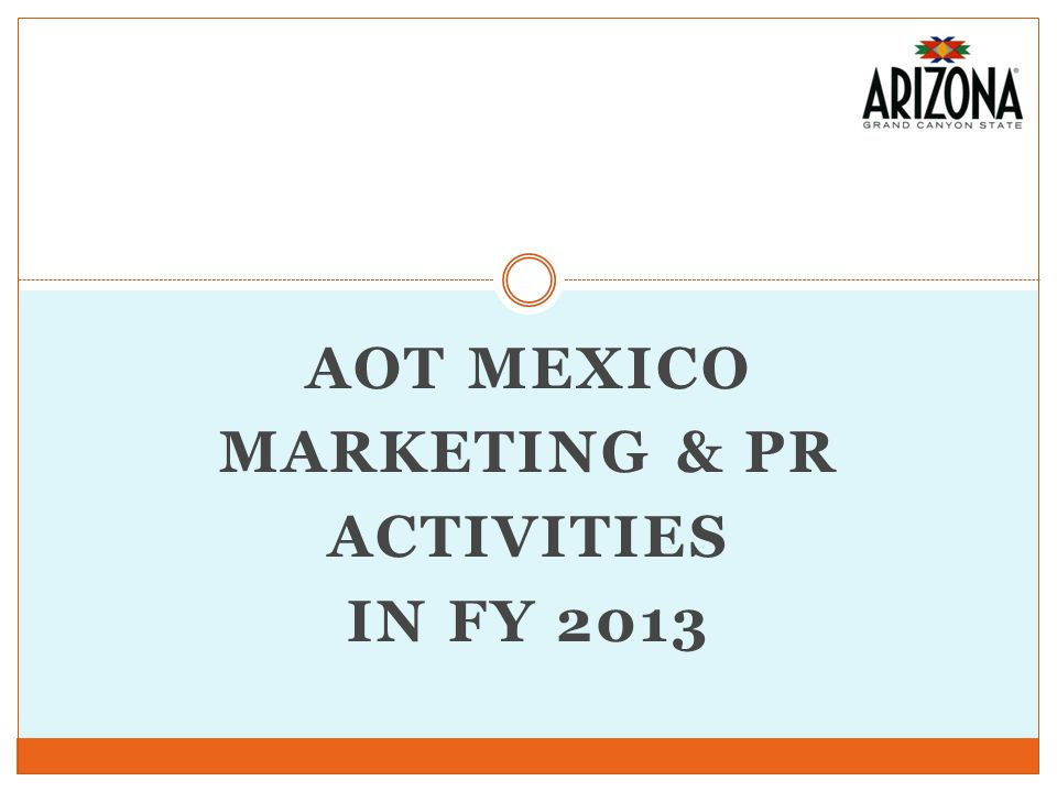 AOT MEXICO MARKETING & PR ACTIVITIES IN FY 2013