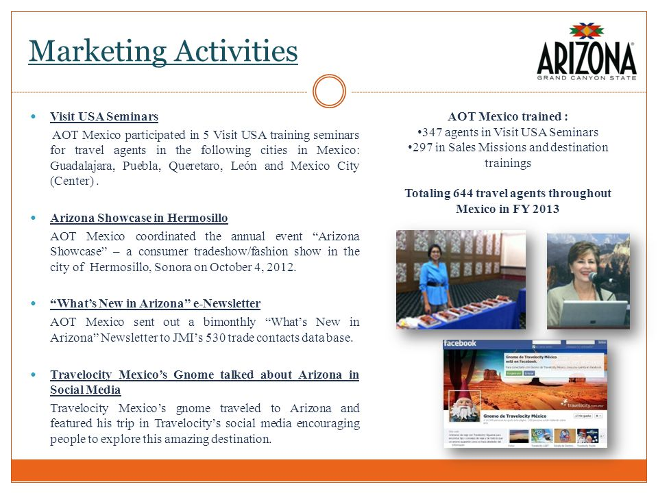 Marketing Activities Visit USA Seminars AOT Mexico participated in 5 Visit USA training seminars for travel agents in the following cities in Mexico: