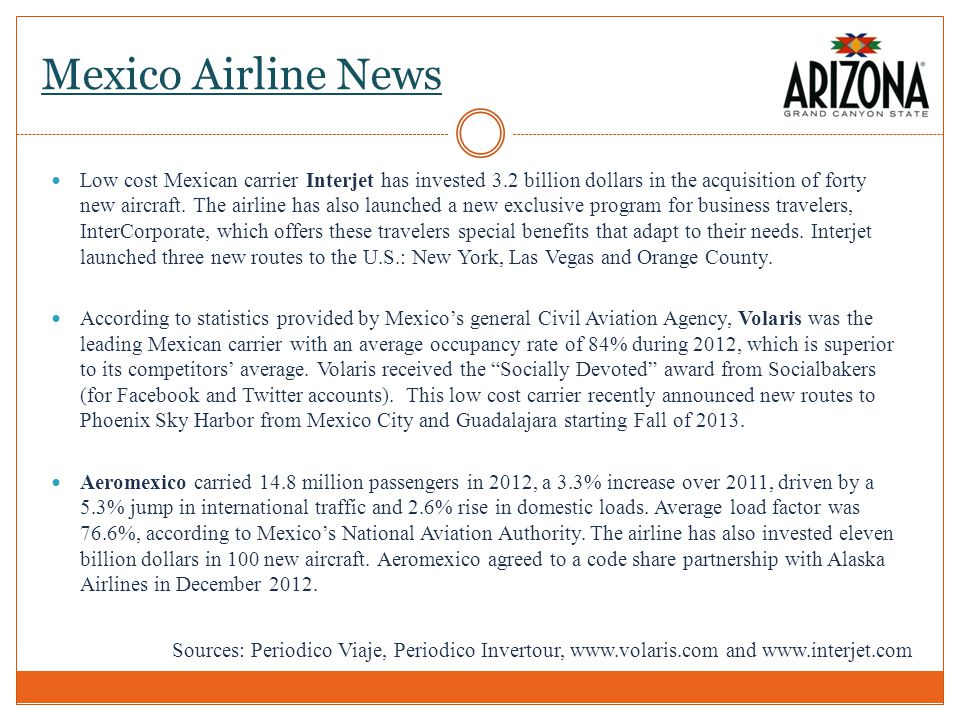 Air Service to Arizona From Mexico City: AeroMexico operates daily service into Phoenix Sky Harbor International Airport with one stop in Hermosillo.