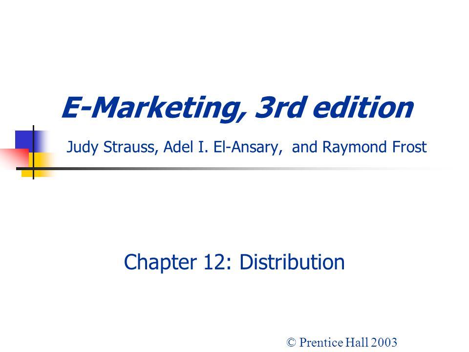 E-Marketing, 3rd edition Judy Strauss, Adel I.
