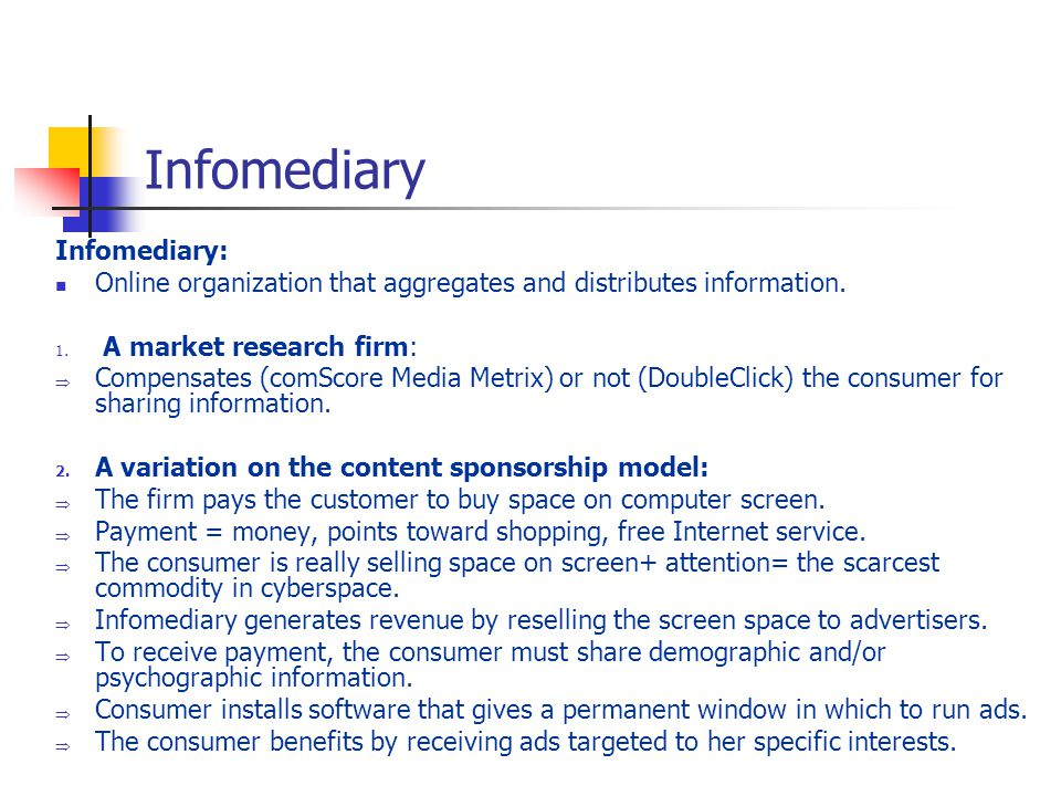 Infomediary Infomediary: Online organization that aggregates and distributes information.