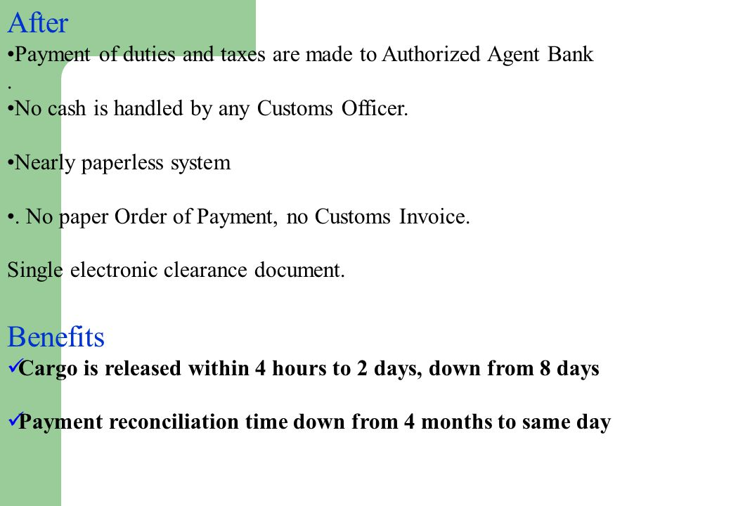 After Payment of duties and taxes are made to Authorized Agent Bank.