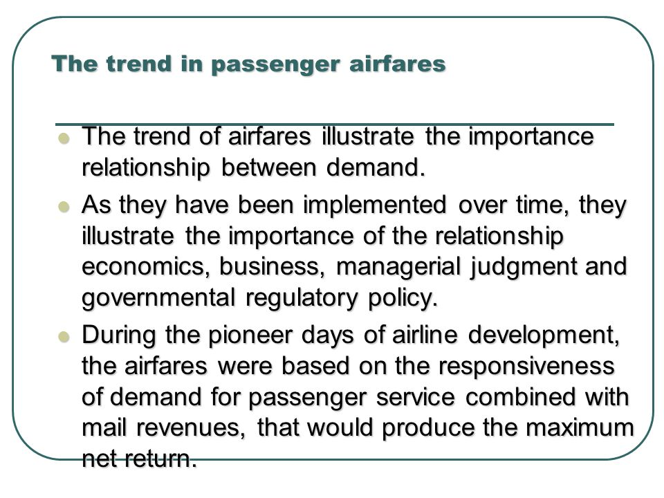 The trend in passenger airfares The trend of airfares illustrate the importance relationship between demand.