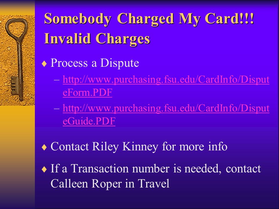 Somebody Charged My Card!!. Invalid Charges Somebody Charged My Card!!.