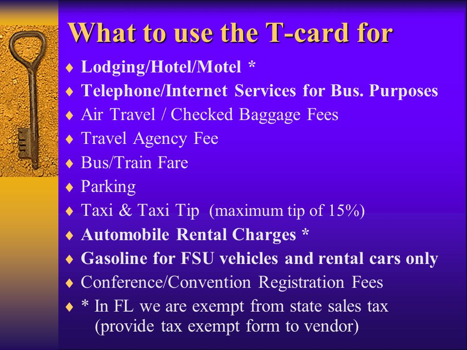 What to use the T-card for Lodging/Hotel/Motel * Telephone/Internet Services for Bus.