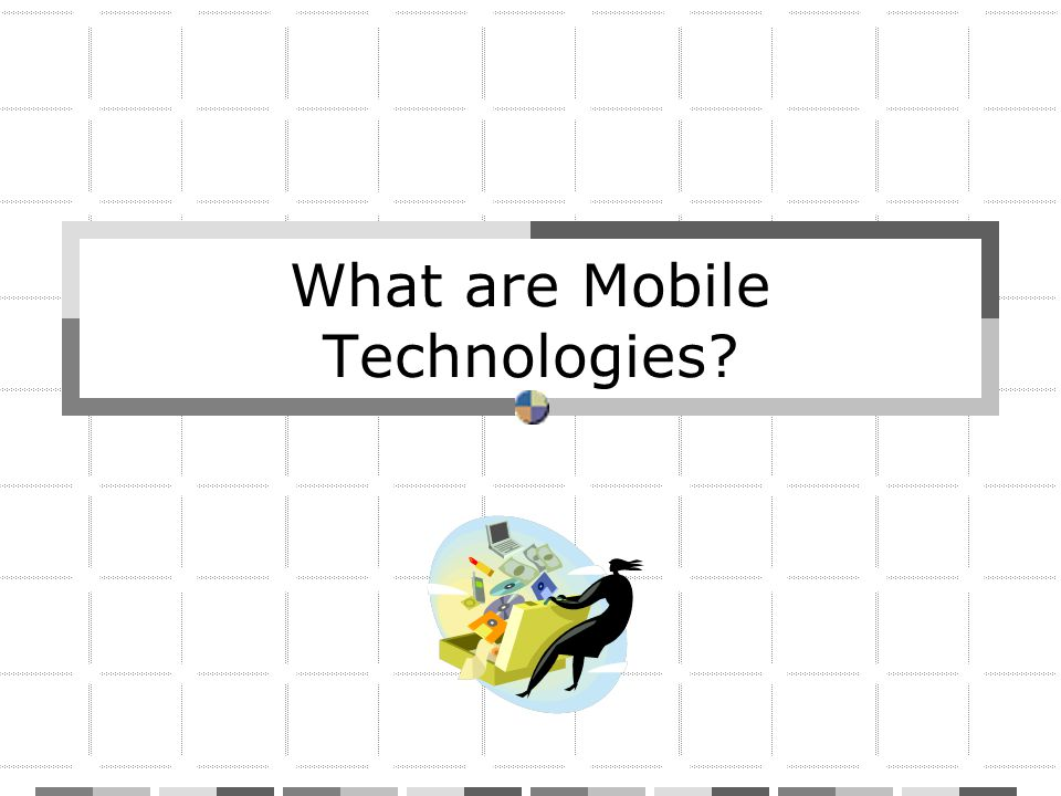 What are Mobile Technologies