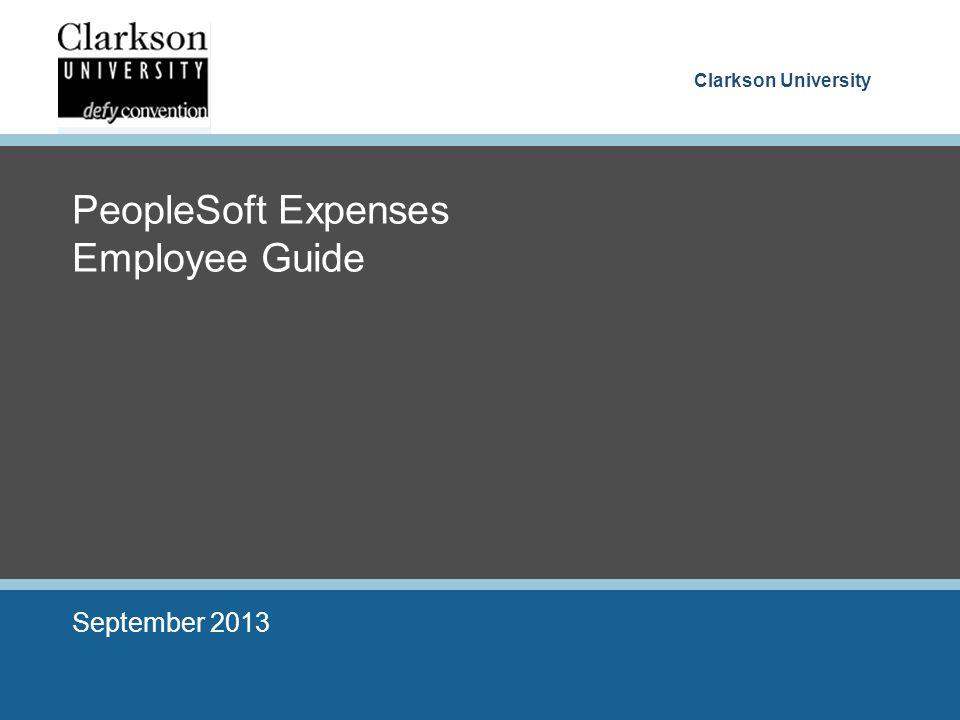 Clarkson University PeopleSoft Expenses Employee Guide September 2013