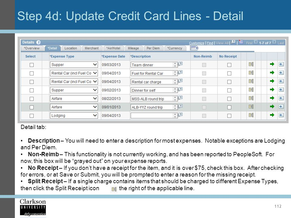 Step 4d: Update Credit Card Lines - Detail 112 Detail tab: Description – You will need to enter a description for most expenses. Notable exceptions ar
