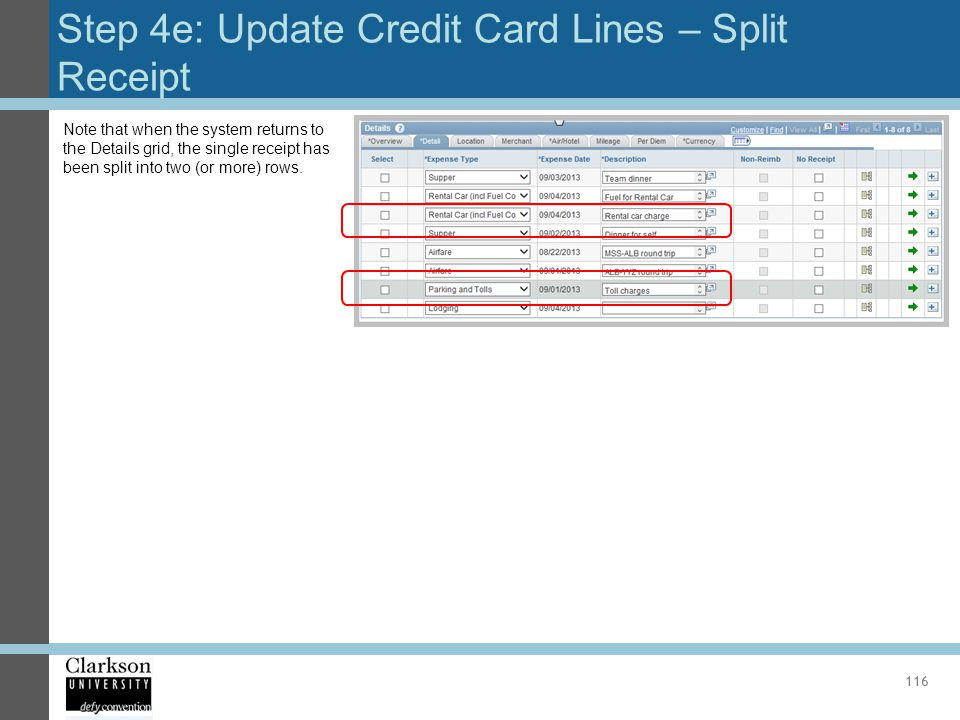 Step 4e: Update Credit Card Lines – Split Receipt 116 Note that when the system returns to the Details grid, the single receipt has been split into tw