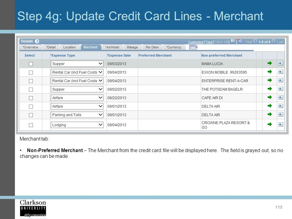 Step 4g: Update Credit Card Lines - Merchant 118 Merchant tab: Non-Preferred Merchant – The Merchant from the credit card file will be displayed here.