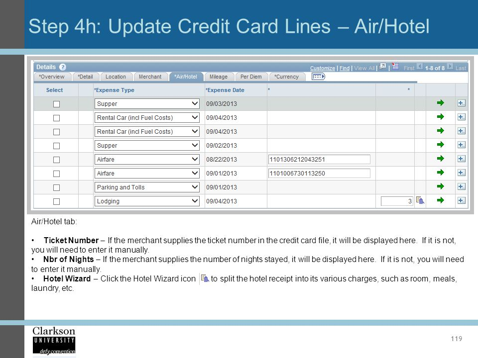 Step 4h: Update Credit Card Lines – Air/Hotel 119 Air/Hotel tab: Ticket Number – If the merchant supplies the ticket number in the credit card file, i