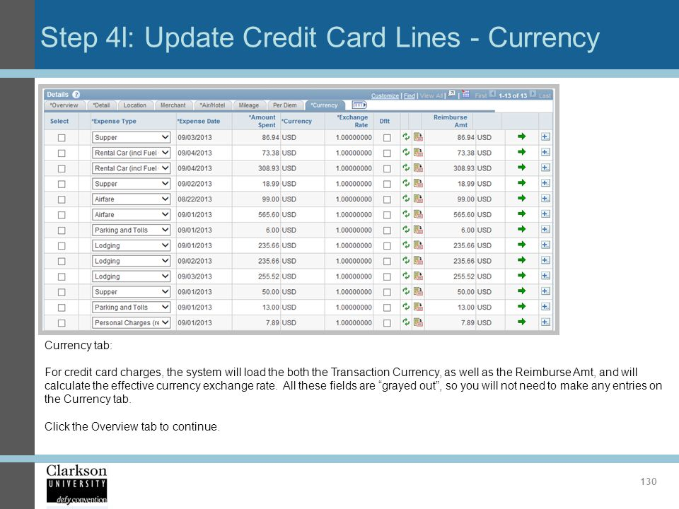 Step 4l: Update Credit Card Lines - Currency 130 Currency tab: For credit card charges, the system will load the both the Transaction Currency, as wel